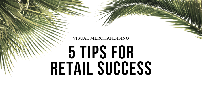 5 Tips for Retail Success
