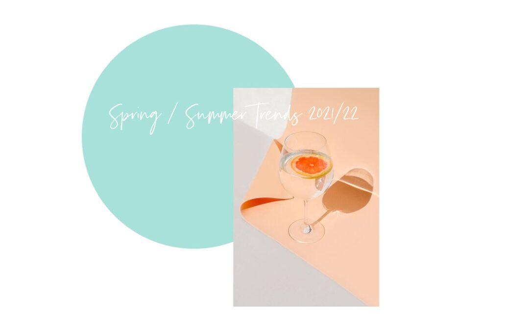Spring / Summer Trends 2021/22